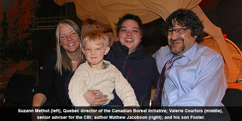 Suzann Methot (left), Quebec Director of the Canadian Boreal Initiative, Valerie Courtois (middle), Mathew Jacobson, and Foster.