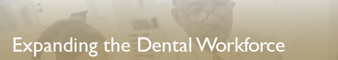 Expanding Dental Workforce Banner