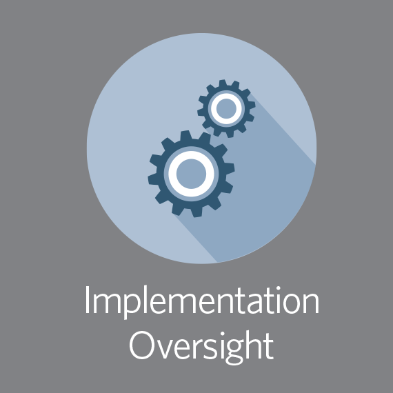 Implementation oversight