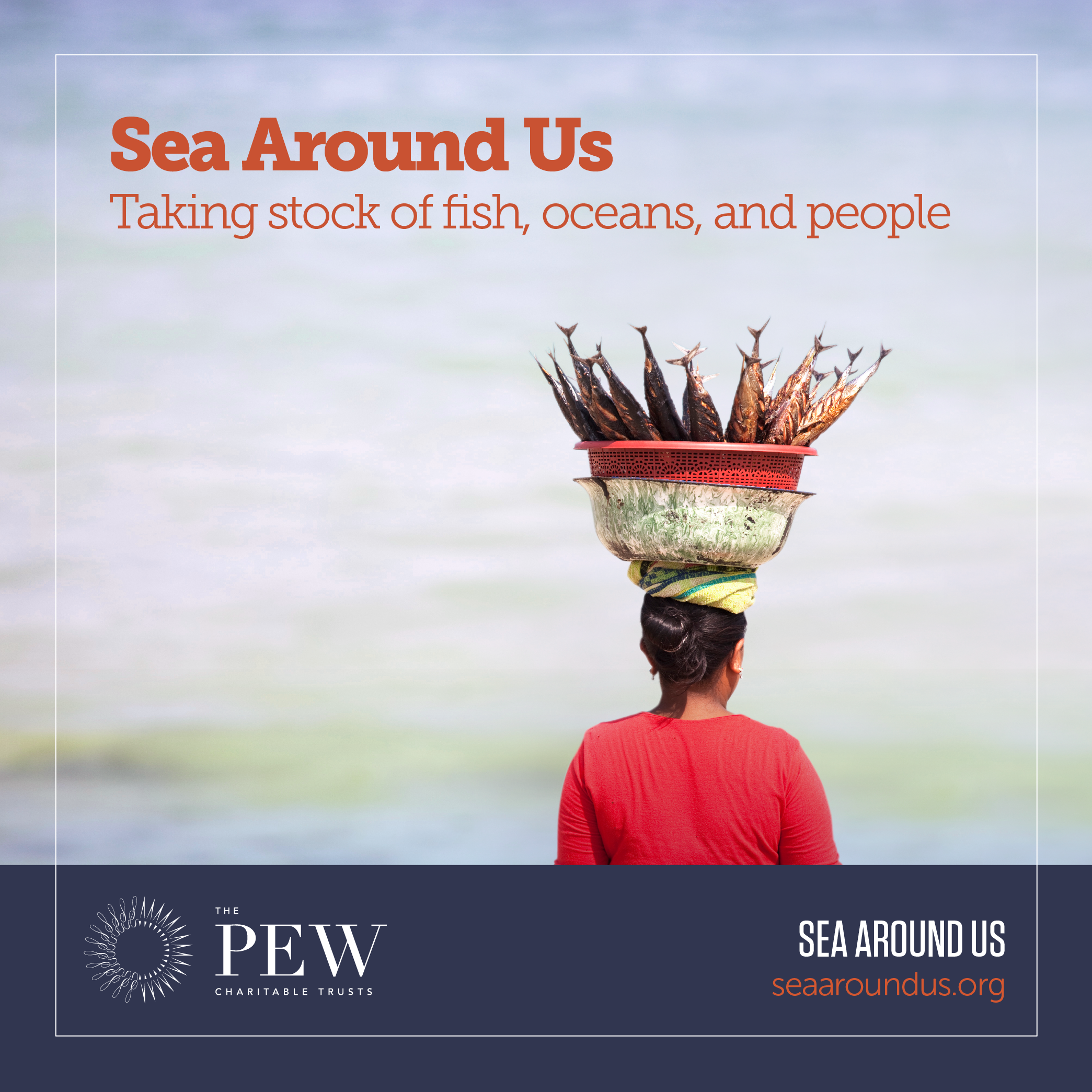 The Sea Around Us: Taking Stock of Our Fish, Oceans, and People