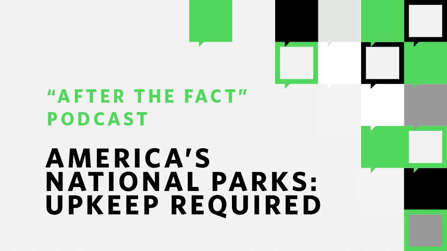 America's National Parks, Upkeep Required