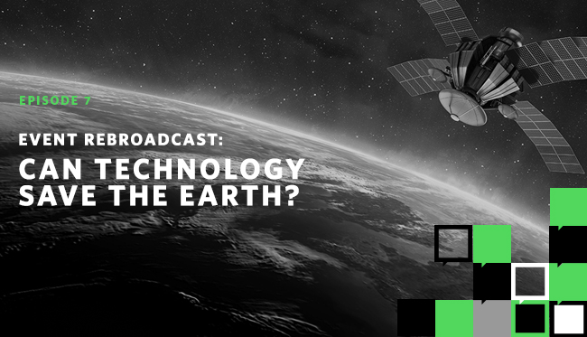 Event Rebroadcast: Can Technology Save the Earth?