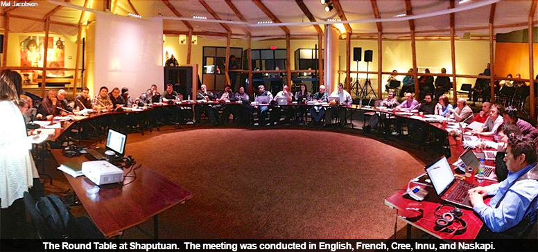 The Round Table at Shaputuan.  The meeting was conducted in English, French, Cree, Innu, and Naskapi.